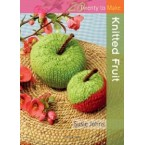 20 to Make - Knitted Fruit